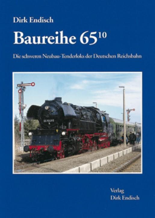 Baureihe 65.10. Die schweren Neubau-Tenderloks der Deutschen Reichsbahn. Dirk Endisch