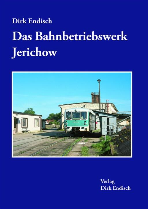 Das Bahnbetriebswerk Jerichow. Dirk Endisch
