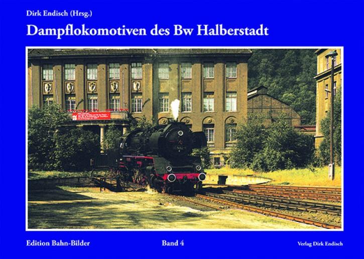 Edition Bahn-Bilder Band 4: Dampflokomotiven des Bw Halberstadt. Dirk Endisch (Hrsg.)