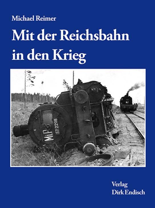 Mit der Reichsbahn in den Krieg. Michael Reimer