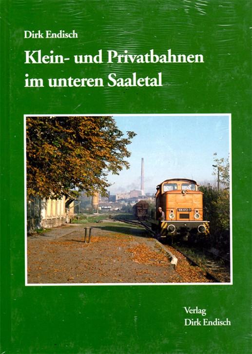 Klein- und Privatbahnen im unteren Saaletal. Dirk Endisch