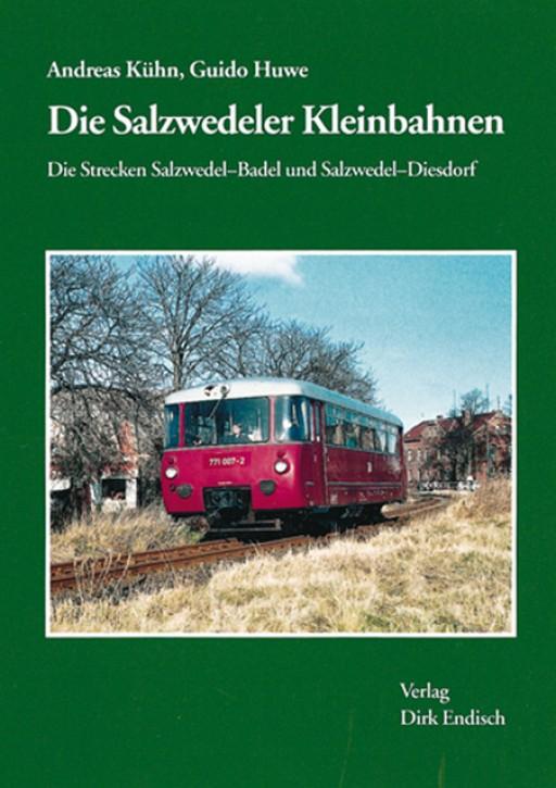 Die Salzwedeler Kleinbahnen. Andreas Kühn & Guido Huwe