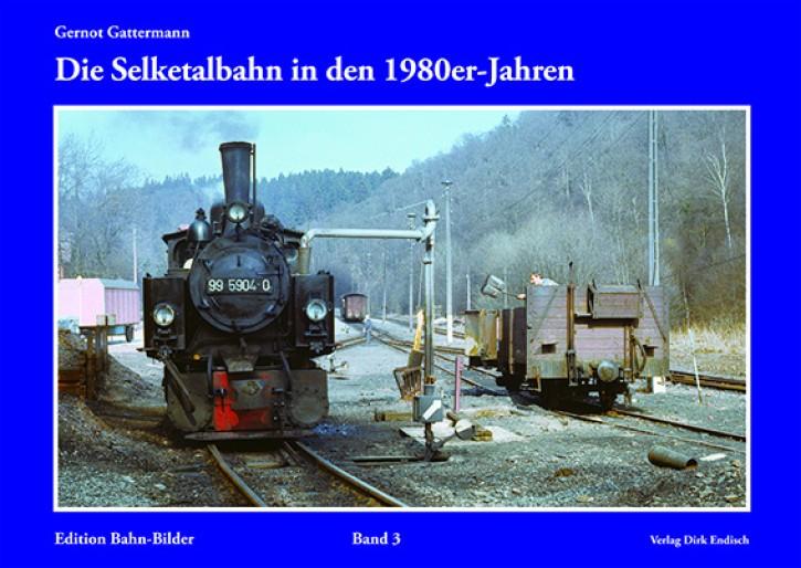 Edition Bahn-Bilder Band 3: Die Selketalbahn in den 1980er-Jahren. Gernot Gattermann