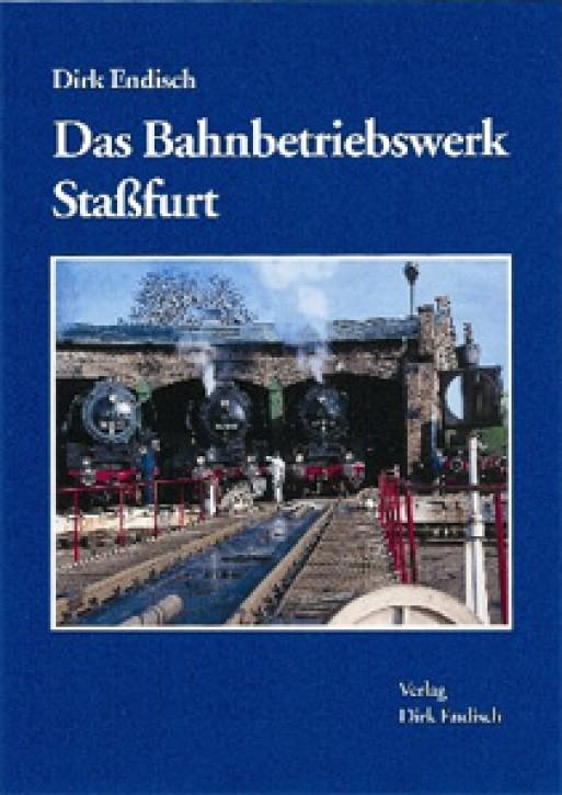 Das Bahnbetriebswerk Staßfurt. Dirk Endisch
