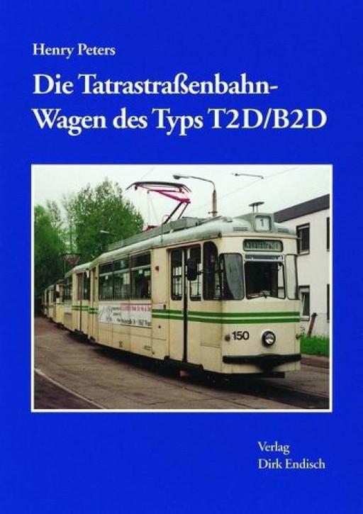 Die Tatrastraßenbahn-Wagen des Typs T2D/B2D. Henry Peters