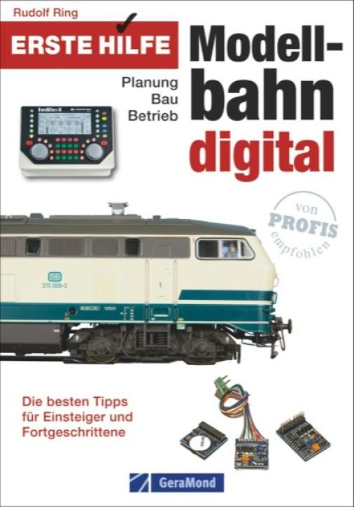 Erste Hilfe Modellbahn digital. Planung - Bau - Betrieb. Die besten Tipps für Einsteiger und Fortgeschrittene. Rudolf Ring