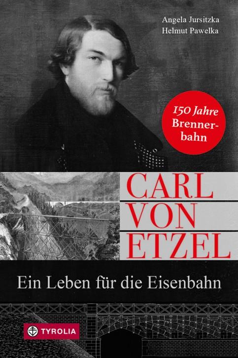 Carl von Etzel. Ein Leben für die Eisenbahn. Angela Jursitzka & Helmut Pawelka
