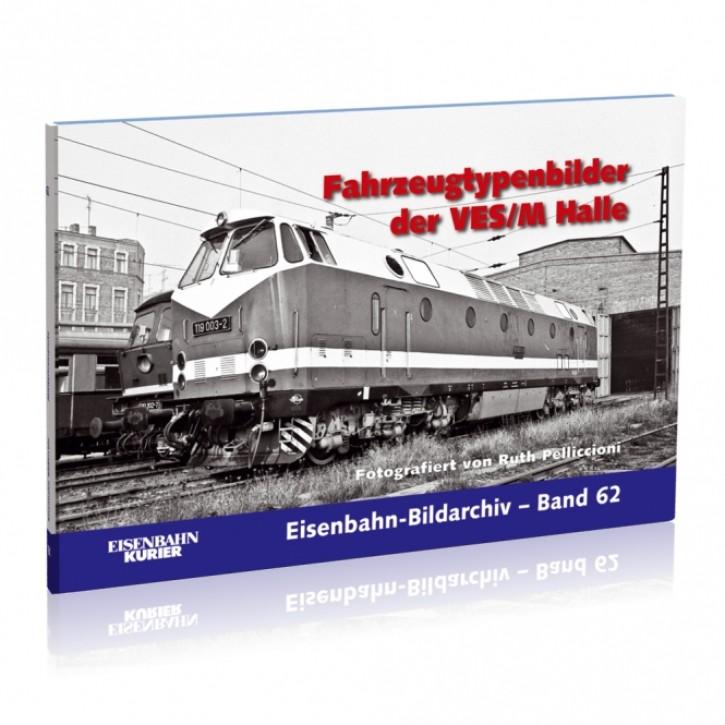 Eisenbahn-Bildarchiv 62: Fahrzeugtypenbilder der VES/M Halle. Fotografiert von Ruth Pelliccioni