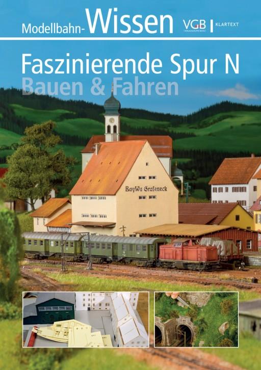 Modellbahn-Wissen. Faszinierende Spur N - Bauen & Fahren