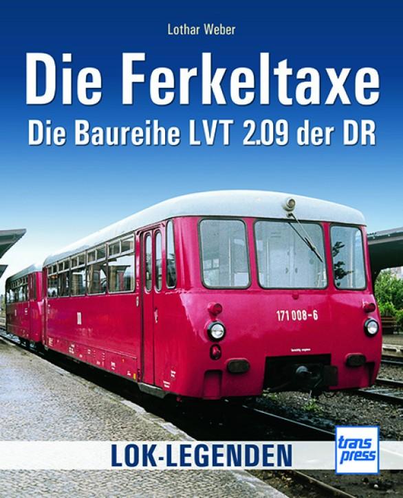 Die Ferkeltaxe. Die Baureihe LVT 2.09 der DR. Lothar Weber