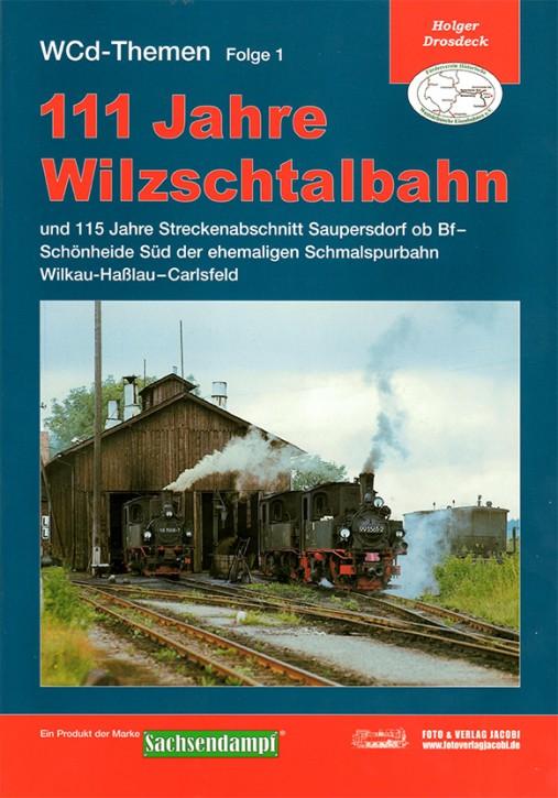 WcD-Themen Folge 1: 111 Jahre Wilzschtalbahn Schönheide Süd - Carlsfeld