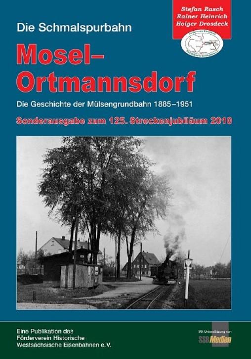 Die Schmalspurbahn Mosel - Ortmannsdorf. Die Geschichte der Mülsengrundbahn 1885 - 1951. Rainer Heinrich, Stefan Rasch & Holger Drosdeck