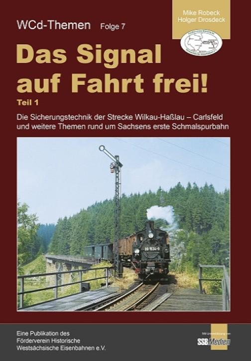 WCd-Themen Folge 7. Das Signal auf Fahrt frei! Teil 1. Die Sicherungstechnik der Strecke Wilkau-Haßlau - Carlsfeld ...