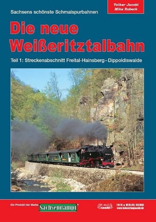 Die neue Weißeritztalbahn Teil 1. Streckenabschnitt Freital-Hainsberg - Dippoldiswalde. Volker Jacobi und Mike Robeck