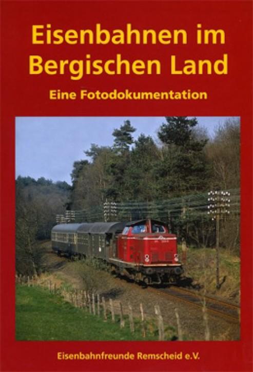 Eisenbahnen im Bergischen Land - Eine Fotodokumentation. Jürgen Grieger, Oliver Grünberg, Ralf Händeler, Jörn Nordmeyer, Ingo Schüttke & Lutz Ulrich