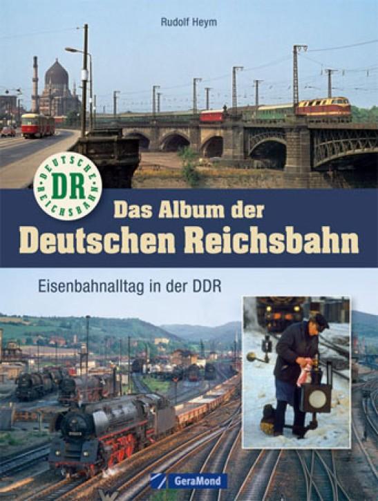 Das Album der Deutschen Reichsbahn. Eisenbahnalltag in der DDR. Rudolf Heym