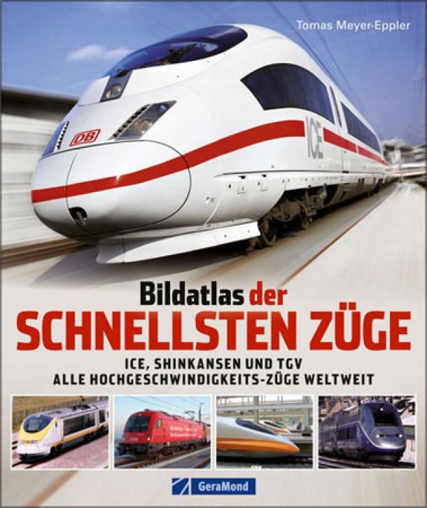 Bildatlas der schnellsten Züge. Tomas Meyer-Eppler