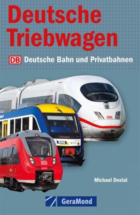 Deutsche Triebwagen. Deutsche Bahn und Privatbahnen. Michael Dostal
