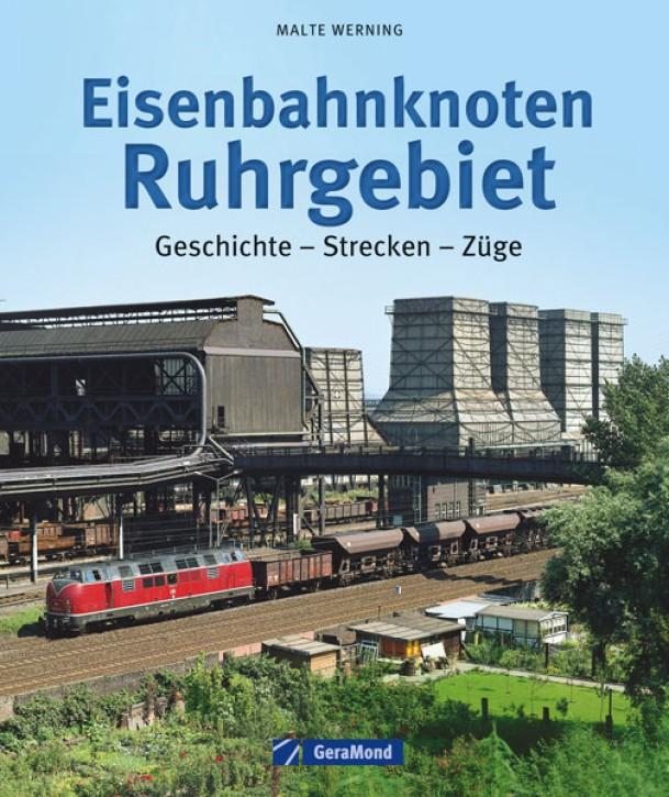 Eisenbahnknoten Ruhrgebiet. Geschichte – Strecken – Züge. Mitja Bremer