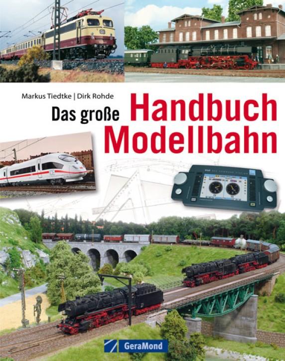 Das große Handbuch Modellbahn. Dirk Rohde & Markus Tiedtke