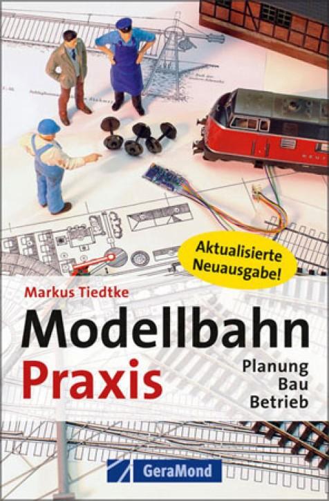 Modellbahn-Praxis. Planung, Bau, Betrieb. Markus Tiedtke