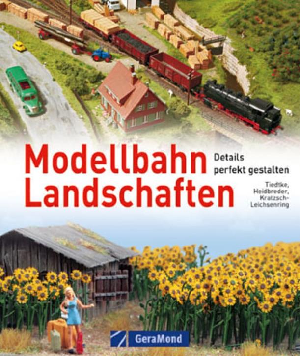 Modellbahn Landschaften. Details perfekt gestalten. Markus Tiedtke, Kurt Heidbreder und Michael U. Kratzsch-Leichsenring