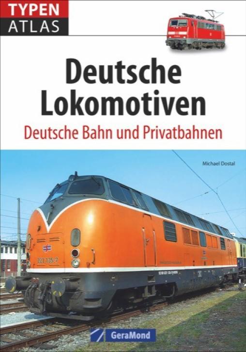 Typenatlas Deutsche Lokomotiven. Deutsche Bahn und Privatbahnen. Michael Dostal