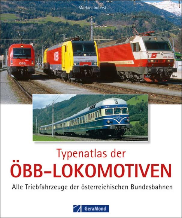 Typenatlas der ÖBB-Lokomotiven. Alle Triebfahrzeuge der Österreichischen Bundesbahnen. Markus Inderst