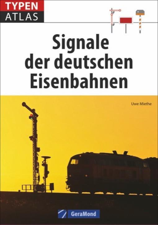 Typenatlas Signale der deutschen Eisenbahnen. Uwe Miethe