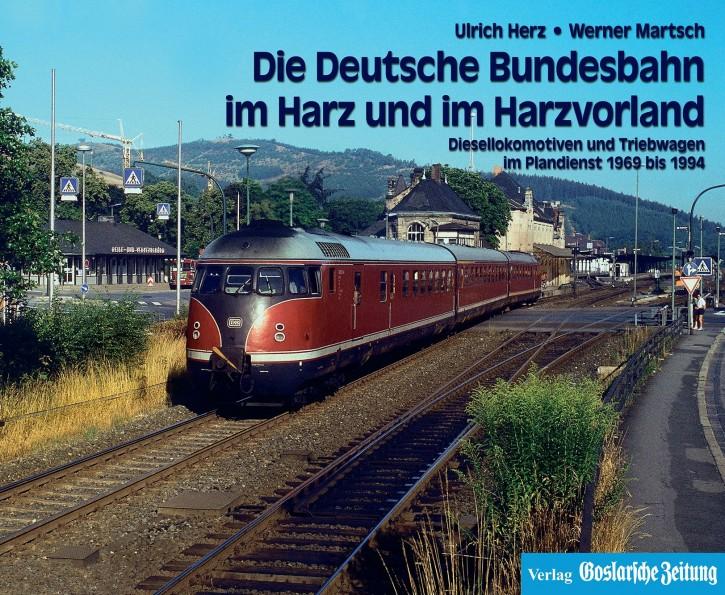 Die Deutsche Bundesbahn im Harz und im Harzvorland. Diesellokomotiven und Triebwagen im Plandienst 1969 bis 1994. Ulrich Herz & Werner Martsch
