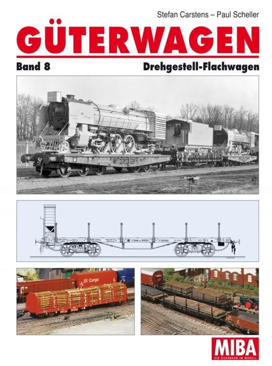 Güterwagen Band 8. Drehgestell-Flachwagen. Stefan Carstens & Paul Scheller