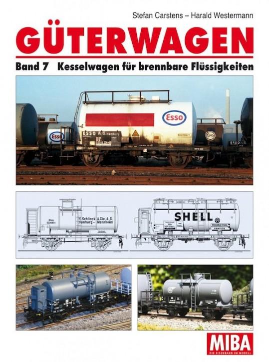 Güterwagen Band 7. Kesselwagen für brennbare Flüssigkeiten. Stefan Carstens & Harald Westermann