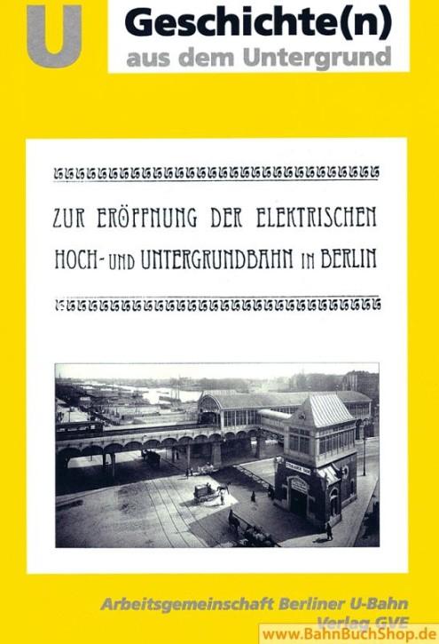 Zur Eröffnung der elektrischen Hoch- und Untergrundbahn in Berlin