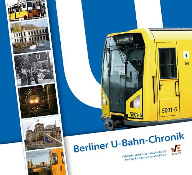 Berliner U-Bahn-Chronik. Arbeitsgemeinschaft Berliner Nahverkehr e.V. & Berliner Fahrgastverband IGEB e.V. (Hrsg.)