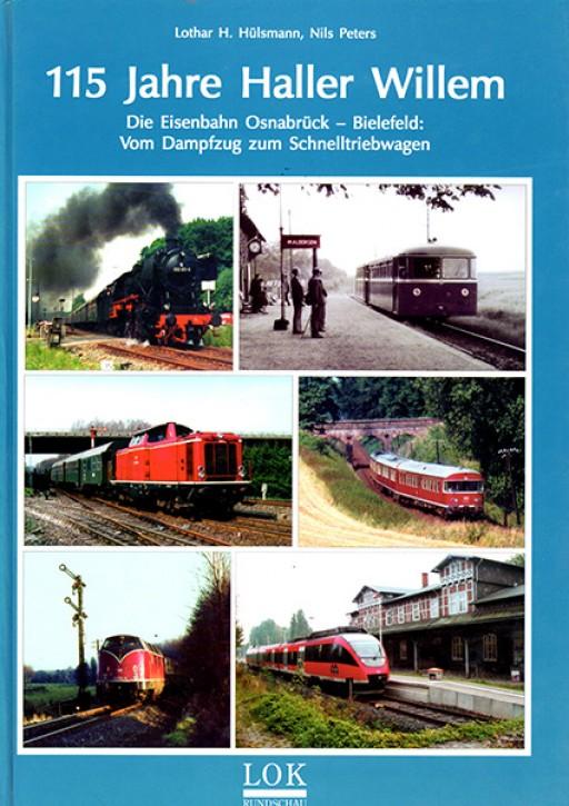 Antiquariat: 115 Jahre Haller Willem. Die Eisenbahn Osnabrück - Bielefeld: Vom Dampfzug zum Schnelltriebwagen