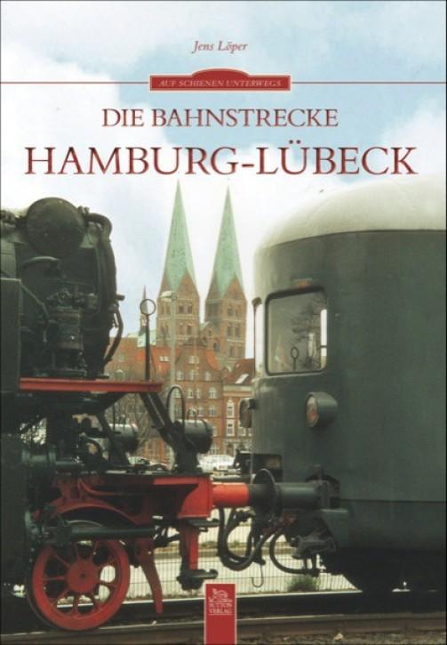 Die Bahnstrecke Hamburg - Lübeck. Jens Löper