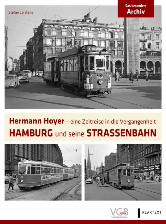 Das besondere Archiv: Hermann Hoyer - eine Zeitreise in die Vergangenheit. Hamburg und seine Straßenbahn