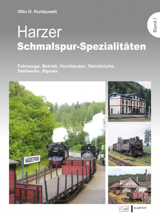 Harzer Schmalspur-Spezialitäten Band 1. Fahrzeuge, Betrieb, Hochbauten, Steinbrüche, Stellwerke, Signale