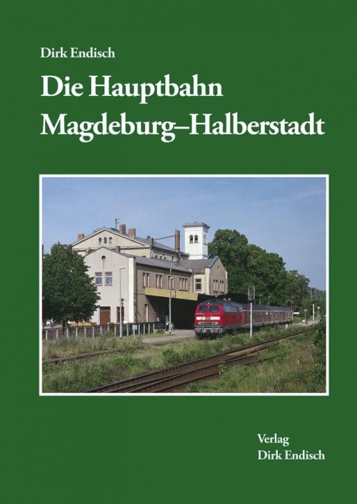Die Hauptbahn Magdeburg-Halberstadt. Dirk Endisch