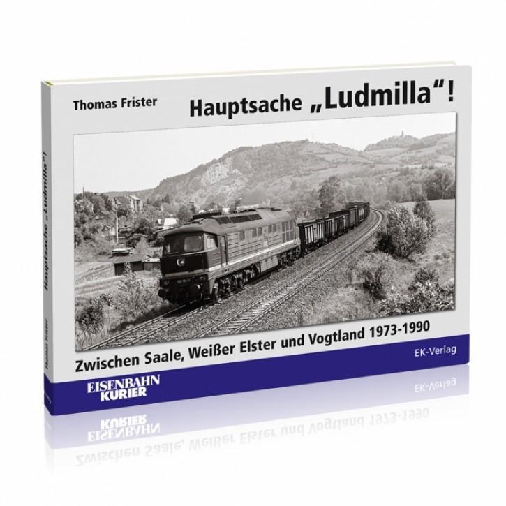 Hauptsache Ludmilla! Zwischen Saale, Weißer Elster und Vogtland 1973-1990. Thomas Frister