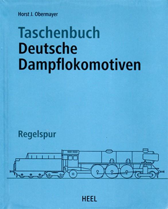 Taschenbuch Deutsche Dampflokomotiven. Regelspur. Horst J. Obermayer