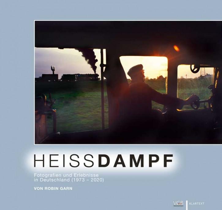 Heißdampf. Fotografien und Erlebnisse in Deutschland (1973–2020). Robin Garn
