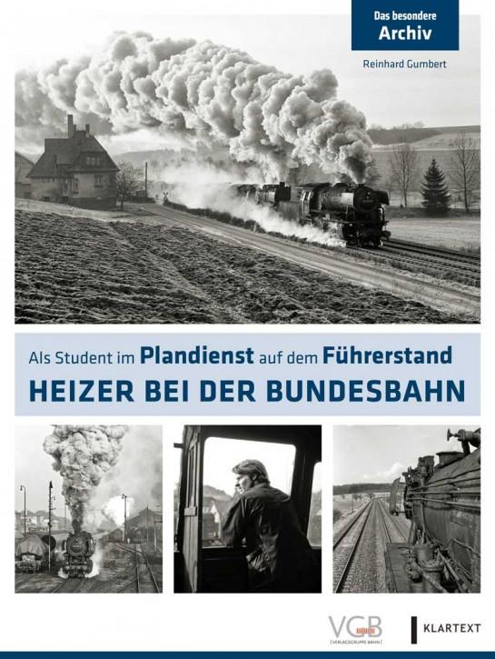 Heizer bei der Bundesbahn. Mit Reinhard Gumbert auf dem Führerstand