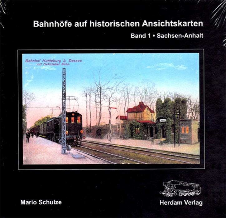 Bahnhöfe auf historischen Ansichtskarten Band 1 Sachsen-Anhalt. Mario Schulze
