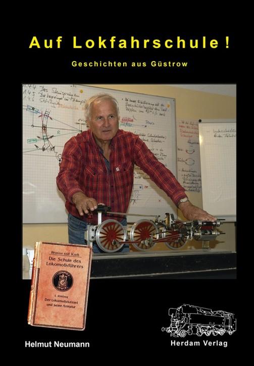 Auf Lokfahrschule! Geschichten aus Güstrow. Helmut Neumann