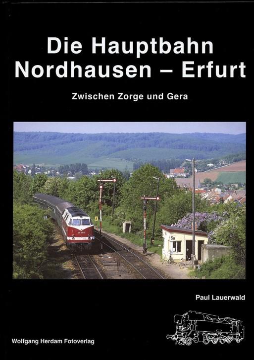Die Hauptbahn Nordhausen - Erfurt. Paul Lauerwald