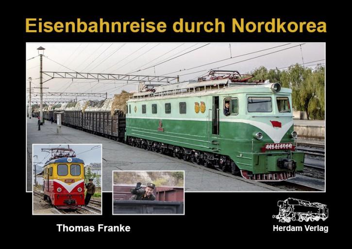 Eisenbahnreise durch Nordkorea. Thomas Franke