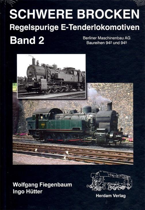 Schwere Brocken. Regelspurige E-Tenderlokomotiven Band 2. Berliner Maschinenbau AG, Baureihen 94.2 und 94.5. Wolfgang Fiegenbaum & Ingo Hütter