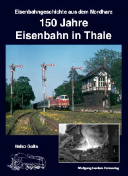 150 Jahre Eisenbahn in Thale. Heiko Golla