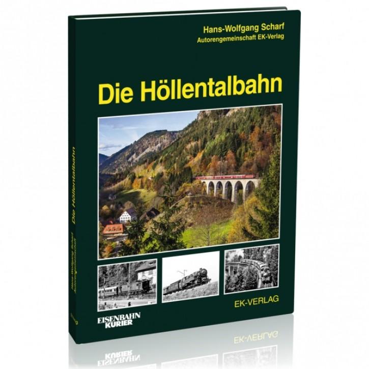 Die Höllentalbahn. Hans-Wolfgang Scharf & Autorengemeinschaft EK-Verlag